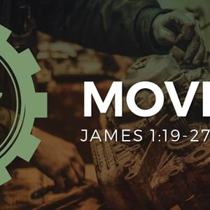 Move [James 1:19-27]