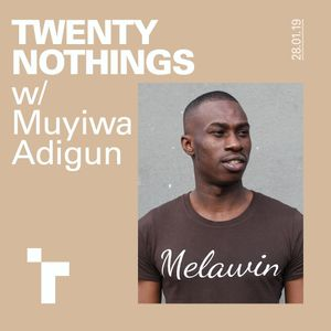Twenty Nothings with Muyiwa Adigun - 28 January 2019
