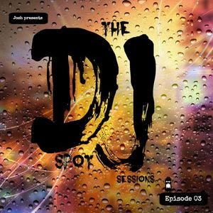 The dj Spot Sessions (episode 03)