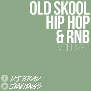 Old Skool Hip Hop & RnB (Volume 1)