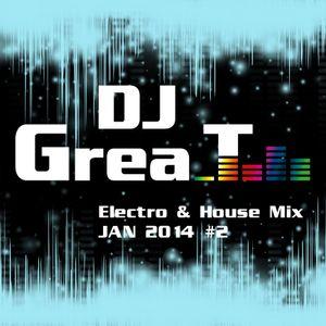 DJ Grea_T - Electro & House Mix Jan 2014 #2 (24012014)