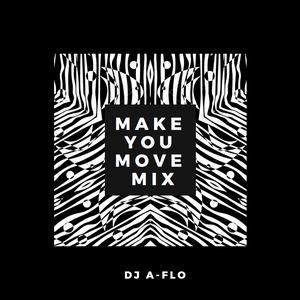 Make You Move Mix