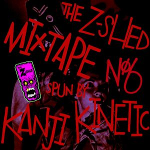 THE Z-SHED MIXTAPE 06 - KANJI KINETIC