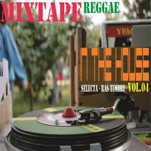 In the House - MixTape Vol.04 - Reggae