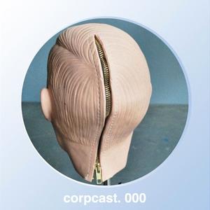 Corpcast. 000 / Aleksa Alaska