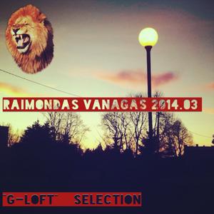 "Raimondas Vanagas ""G-Loft"" Selection 2014.03"