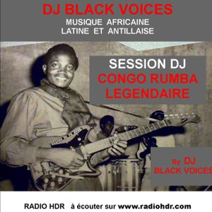 SESSION DJ  CONGO RUMBA de légende by  BLACKVOICESDJ  (BESANCON)