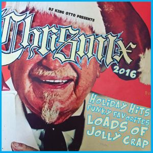 Chrismix 2016!  Volume 11 Holiday Hits, Funky Favorites, Loads of Jolly Crap!