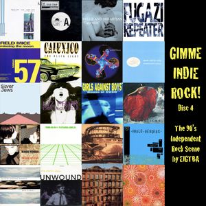 GIMME INDIE ROCK!: The 90's Independent Rock Scene (DISC 4)