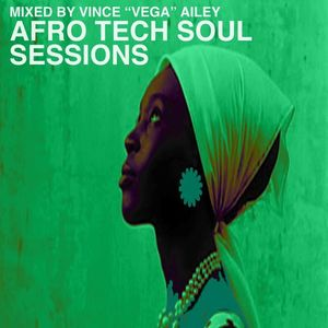 FALL 2K10 MIX - AFRO TECH SOUL SESSIONS - MIXED BY VINCE VEGA AILEY