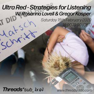 Ultra Red - Rosanna Lovell & Gregor Kasper - (Threads*sub_ʇxǝʇ) 15-Feb-20