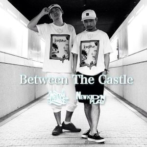 Between The Casle - NEW KID'N PLAY