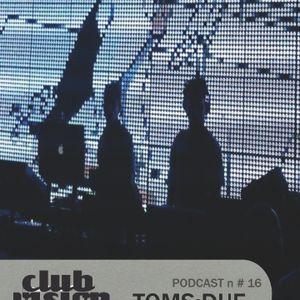 Club Vision Podcast#16 - Toms:due (Anhura rec, Gallery Vox Club - Modena)