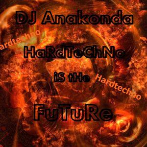 DJ Anakonda - HaRdTeChNo is the FuTuRe