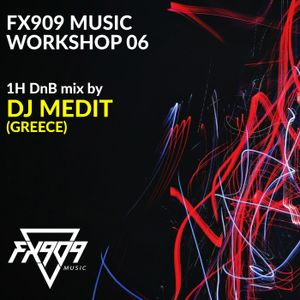 FX909 MUSIC Workshop 06 - DJ MEDIT