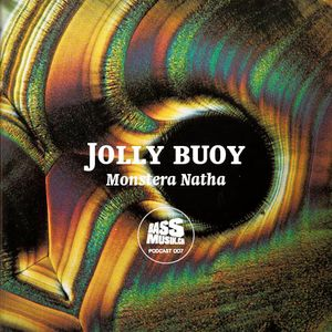 JOLLY BUOY - Monstera Natha (bassmusik007)
