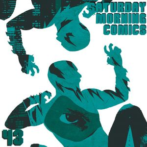 """Saturday Morning Comics 43 """"Top That Fother Muckers"""""""