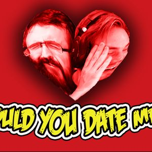 Would You Date Me? Featuring Emma Blackery
