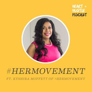 #45 - #HERMovement ft. Kyshira Moffett of #HERMovement