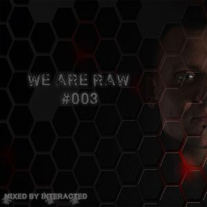 Interacted Presents We Are Raw - Episode 003 (2016)