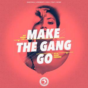 Make the gang go