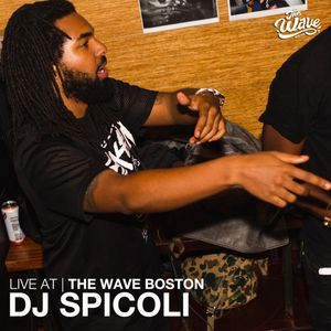 The Wave Boston (5/25) - Spicoli (DCtoBC / Trillectro)