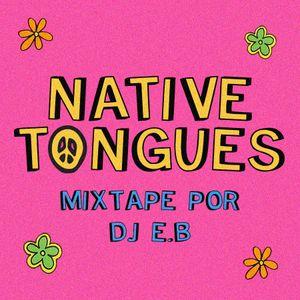DJ E.B - NATIVE TONGUES MIXTAPE
