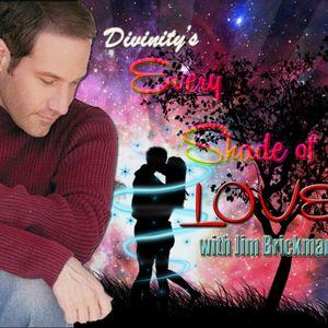 ღDivinityღ (¸.•`EVERY SHADE OF LOVE with JIM BRICKMAN*´¨)