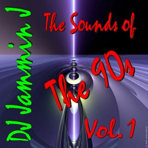 DJ Jammin J - The Sound of The 90s Vol.1