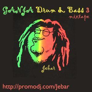 Jebar - Ganja Drum & Bass 3
