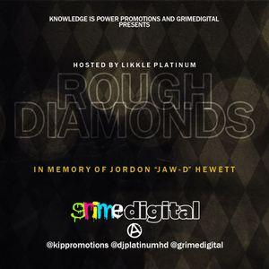 Knowledge Is Power Promotions & Grime Digital Present - Rough Diamonds