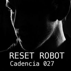 Chris Jones - Cadencia 027 (September 2011) feat. RESET ROBOT (Part 2)