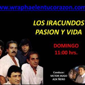 LOS IRACUNDOS PASION Y VIDA 28 DE MAYO