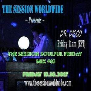 Dr. Disco - The Session Soulful Friday Mix #83