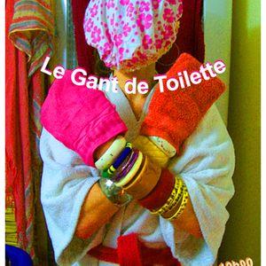 Le Gant De Toilette du 24 Juillet 2012