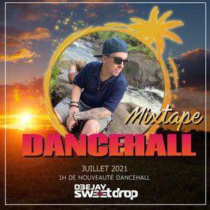 Dancehall Mixtape Session Juillet 2021 Par DJ Sweetdrop