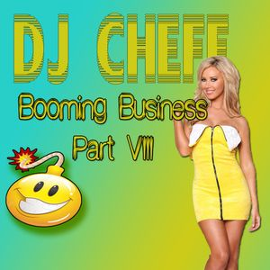 Dj Cheff - Booming Business Part VIII