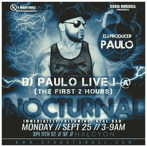 D PAULO LIVE ! @ NOCTURNAL After-Hours (FOLSOM Weekend) Sept 2017