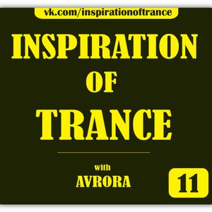 AVRORA - Inspiration Of Trance (Episode #11)