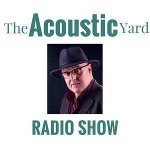 The Acoustic Yard Radio Show Programme 70