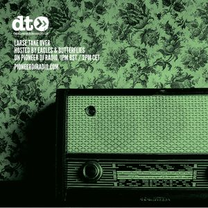Eagles & Butterflies - Data Transmission #47 (Larse Guest Mix)