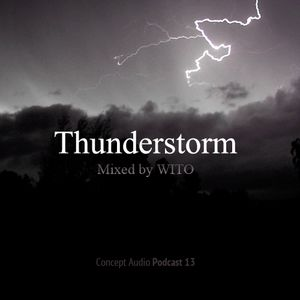 WITO - Thunderstorm @ Concept Audio Podcast
