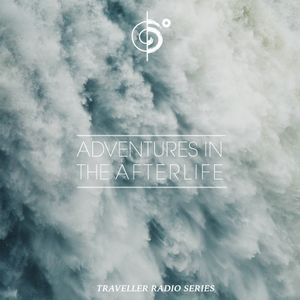 """Traveler's """"Adventures In the Afterlife"""" Mix"""