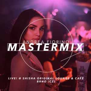 Andrea Fiorino Mastermix #610 (Live! @ Shisha Original lounge & café Brno)