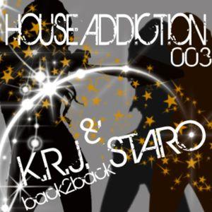 House Addiction 003