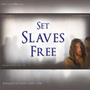 SET SLAVES FREE (Jeremiah Part 98)