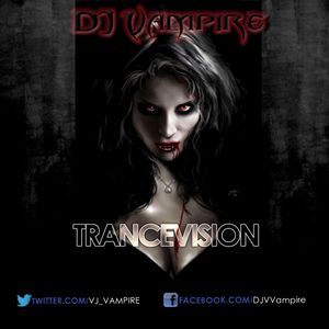 "DJ Vampire - TranceV""""Vision 4 with #TranceFamily"