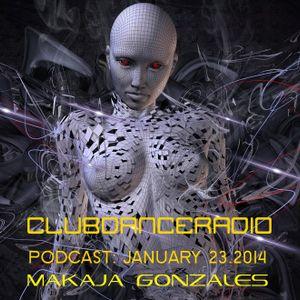 MaKaJa Gonzales - CLUBDANCERADIO PODCAST: January 23, 2014