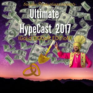 Ultimate HypeCast 2017 (GOld DigGer Edition) - 5andhu Productions