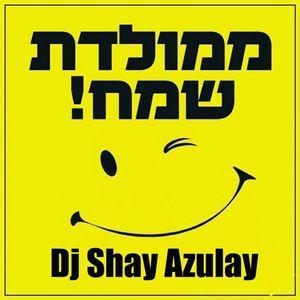 Dj Shay Azulay סט יומולדת 2017